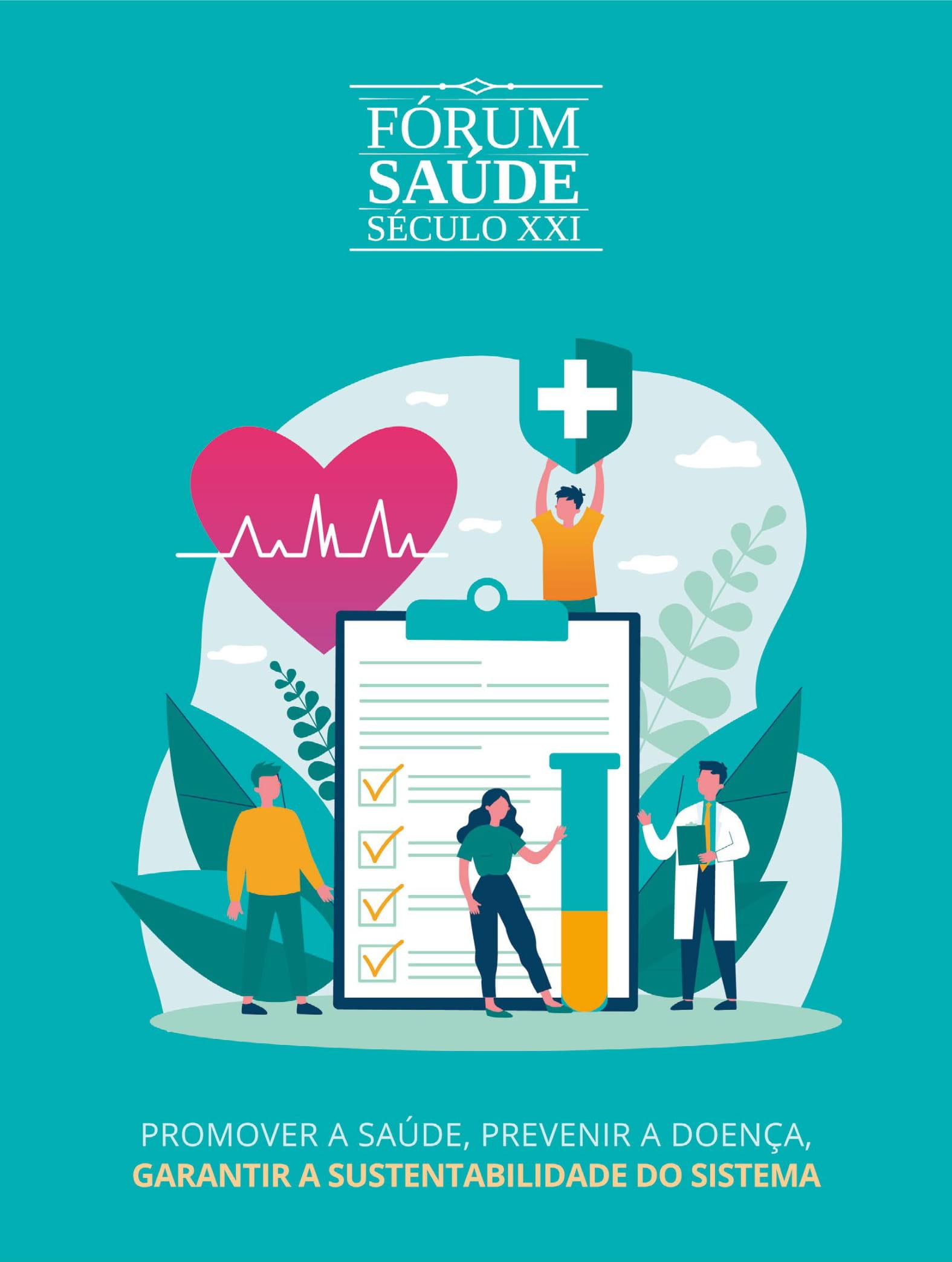 Promover a Saúde, prevenir a doença, garantir a sustentabilidade do sistema